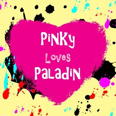 pinky loves paladin